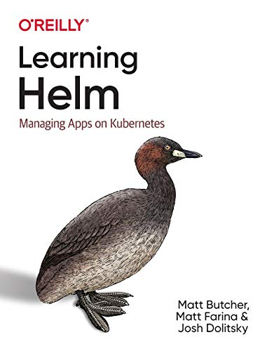 Learning Helm: Managing Apps on Kubernetes Front Cover