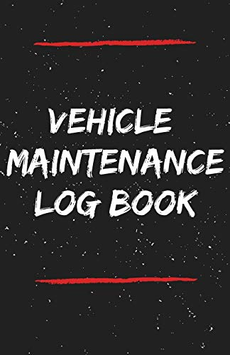 Vehicle Maintenace Log Book: Simple Service Auto Repairs And Maintenance Record Journal Book For Cars, Trucks, Motorcycles And Other Vehicles With Log ... In Driving Car Glove Box 5.5x8.5 110 Pages