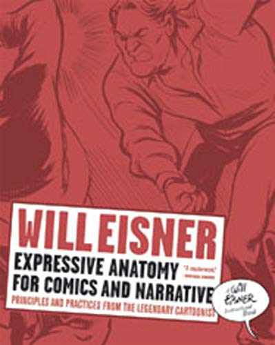 Compare Textbook Prices for Expressive Anatomy for Comics and Narrative: Principles and Practices from the Legendary Cartoonist Will Eisner Library Hardcover Illustrated Edition ISBN 9780393331288 by Eisner, Will