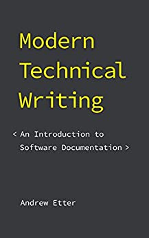 [Andrew Etter]のModern Technical Writing: An Introduction to Software Documentation (English Edition)