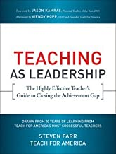 Steven Farr: Teaching as Leadership : The Highly Effective Teacher's Guide to Closing the Achievement Gap (Paperback); 2010 Edition
