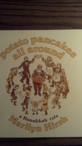 Potato Pancakes All Around: A Hanukkah Tale