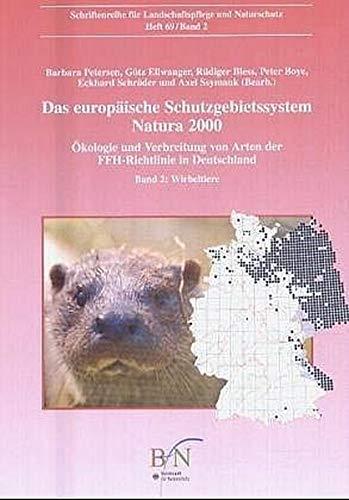 Das europäische Schutzgebietssystem NATURA 2000. Ökologie und Verbreitung... / Wirbeltiere (Das europäische Schutzgebietssystem NATURA 2000. Ökologie ... von Arten der FFH-Richtlinie in Deutschland)