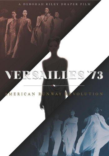 Versailles '73: American Runway Revolution