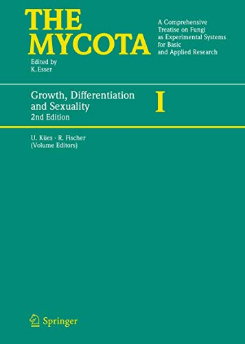 Growth, Differentiation and Sexuality (The Mycota, Band 1)