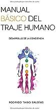 Manual Básico del Traje Humano: Desarrollo de la Conciencia (Spanish Edition)