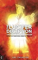 The Lucifer Deception: The Yellow Emperor Unveiled: Secrets of Traditional Oriental Medicine