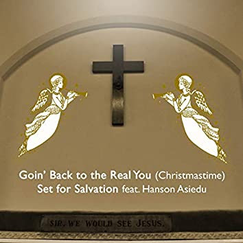 Goin' Back to the Real You (Christmastime) [feat. Hanson Asiedu]