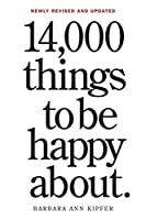 14,000 Things to Be Happy About: The Happy Book (Revised)