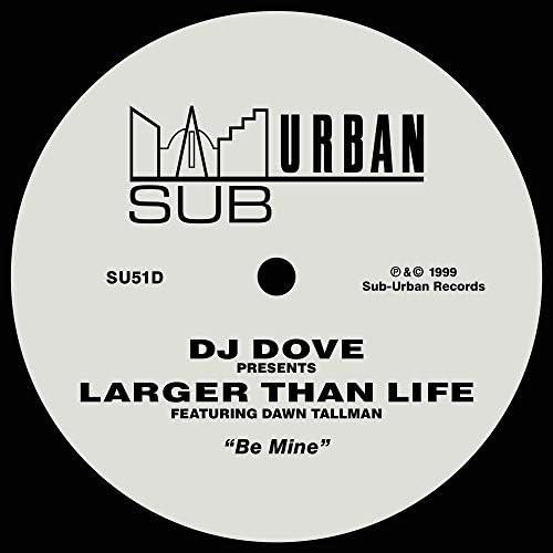 DJ Dove & Larger Than Life feat. Dawn Tallman