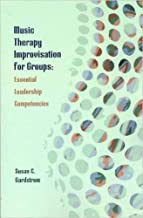 Music Therapy Improvisation for Groups: Essential Leadership Competencies