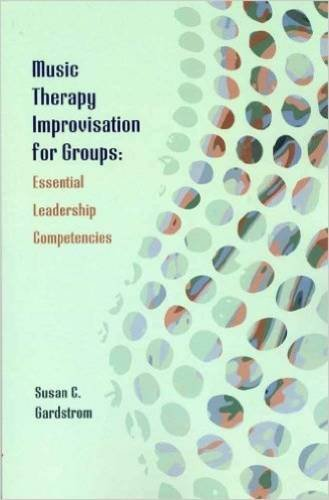 Music Therapy Improvisation for Groups: Essential...