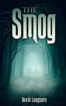 The Smog: Scary Ghost & Paranormal Horror Story (The Sentinels Series Book 3) by [David Longhorn, Scare Street, Ron Ripley, Emma Salam]