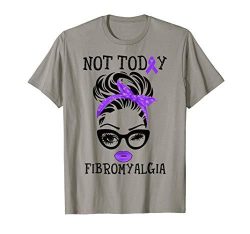 Not To-day Fibromyalgia Fibromyalgia Awareness T-Shirt