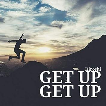 GET UP GET UP