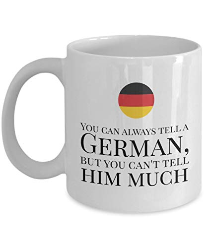 N\A Siempre Puedes decirle a un alemán, Pero no Puedes decirle Mucho Taza de café, Blanca