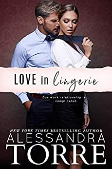 Love in Lingerie (Unzipped Series Book 1) by [Alessandra Torre]