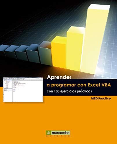 Aprender a programar con Excel VBA con 100 ejercicios práctico (Aprender...con 100 ejercicios prácticos)