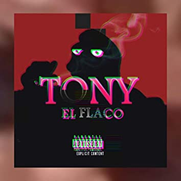 TONY EL FLACO