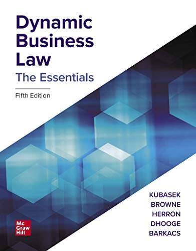 Compare Textbook Prices for Dynamic Business Law: The Essentials 5 Edition ISBN 9781260253382 by Kubasek, Nancy,Browne, M. Neil,Herron, Daniel,Dhooge, Lucien,Barkacs, Linda