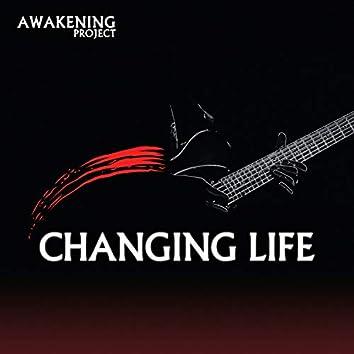 Changing Life