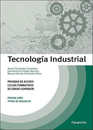 Tecnología Industrial. Pruebas de acceso a ciclos formativos de grado superior