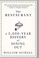 The Restaurant: A 2,000-Year History of Dining Out