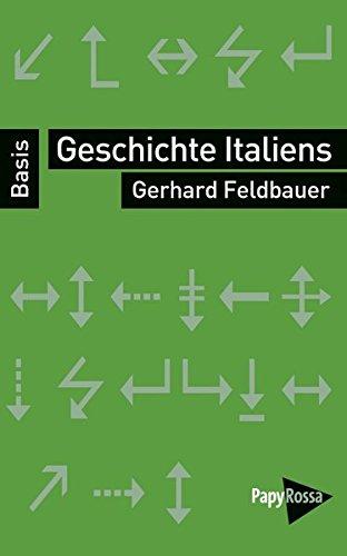 Geschichte Italiens. Vom Risorgimento zur Gegenwart (Basiswissen Politik / Geschichte / Ökonomie)