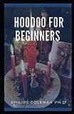 HOODOO FOR BEGINNERS: A Guide to Hoodoo Folk Magic