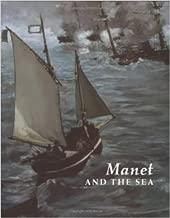 Manet and the Sea [12/30/2003] Juliet Wilson Bareau