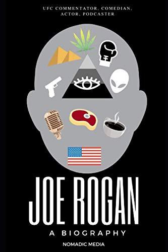 Joe Rogan: A Biography