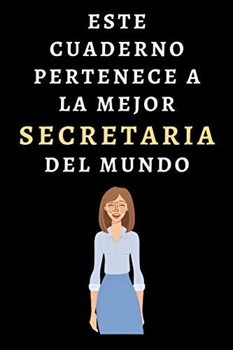 Este Cuaderno Pertenece A La Mejor Secretaria Del Mundo: Ideal Para Regalar A Secretarias - 120 Páginas