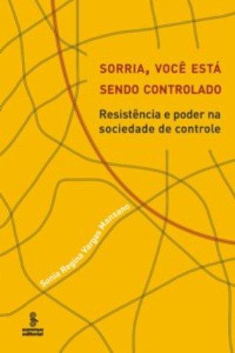 Sorria, você está sendo controlado: resistência e poder na sociedade de controle