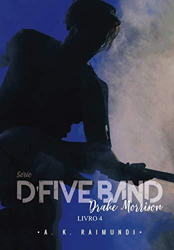 Drake Morrison: Série D'Five Band, livro 4