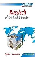 Assimil. Russisch ohne Muehe heute: Lehrbuch (Niveau A1 - B2) mit 70 Lektionen, 145 Uebungen + Loesungen