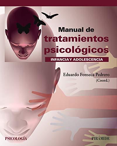 Manual de tratamientos psicológicos: Infancia y adolescencia
