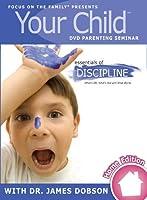 Your Child: Essentials of Discipline