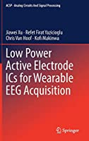Low Power Active Electrode ICs for Wearable EEG Acquisition (Analog Circuits and Signal Processing)