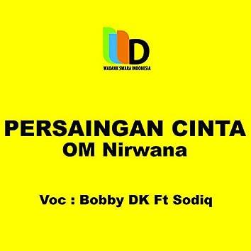 Persaingan Cinta Om Nirwana (feat. Sodiq)