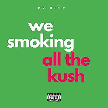 We Smoking All the Kush