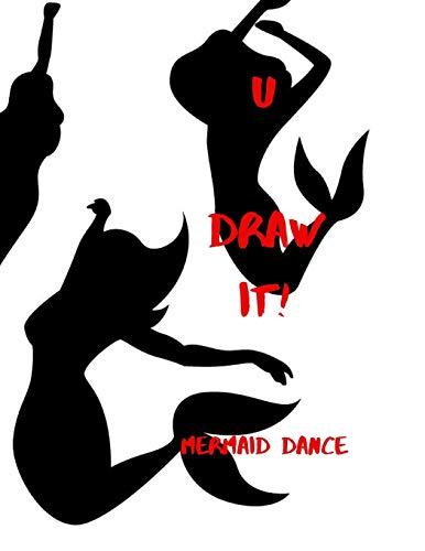 U DRAW IT!: Mermaid Dance