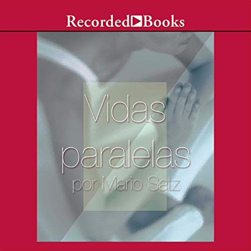 Vidas Paralelas (Texto Completo) [Parallel Lives ]                   By:                                                                                                                                 Mario Satz                               Narrated by:                                                                                                                                 Francisco Rivela                      Length: 10 hrs and 31 mins     6 ratings     Overall 3.7