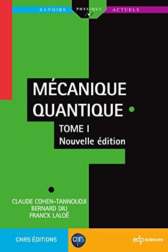 Mécanique Quantique - Tome 1 - Nouvelle Édition (Savoirs actuels)