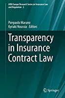 Transparency in Insurance Contract Law (AIDA Europe Research Series on Insurance Law and Regulation, 2)