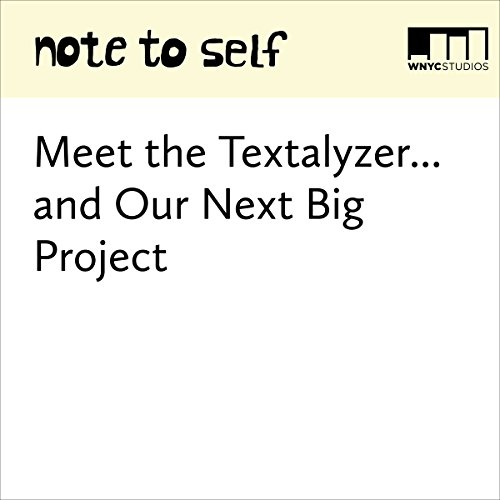 Meet the Textalyzer... and Our Next Big Project audiobook cover art