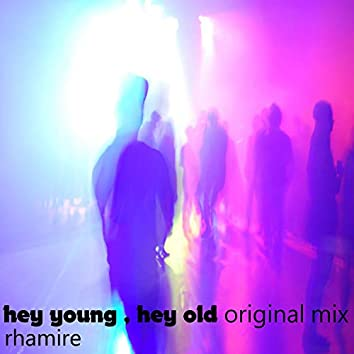 Hey Young Hey Old