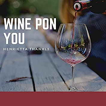 Wine Pon You