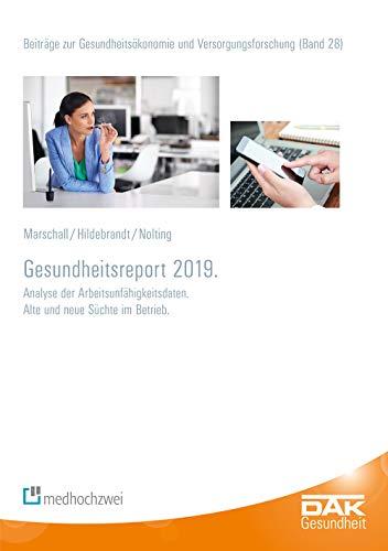 DAK-Gesundheitsreport 2019 (Beiträge zur Gesundheitsökonomie und Versorgungsforschung)