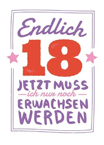 Endlich 18. Jetzt muss ich nur noch erwachsen werden: Kleines lustiges 18. Geburtstag Notizbuch | Tagebuch A6, kariert. Nachhaltig & klimaneutral.