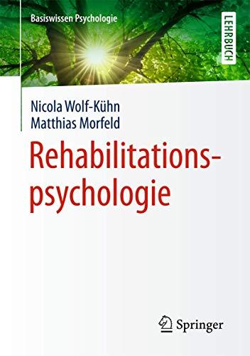 Rehabilitationspsychologie (Basiswissen Psychologie)
